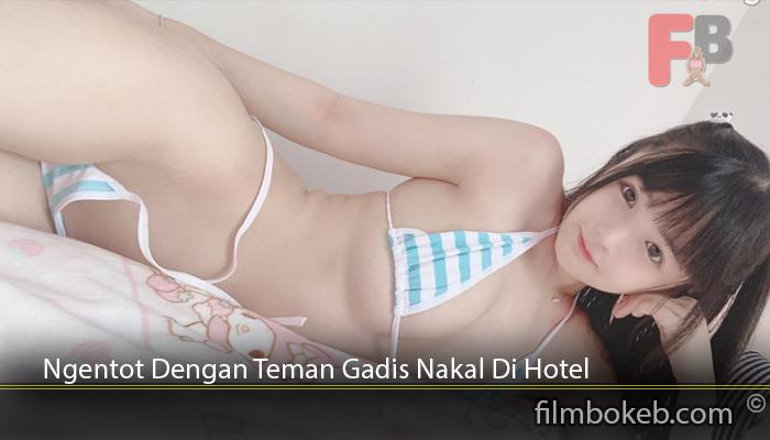 Ngentot-Dengan-Teman-Gadis-Nakal-Di-Hotel