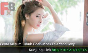 Cerita-Mesum-Tubuh-Goals-Mbak-Lala-Yang-Sexy